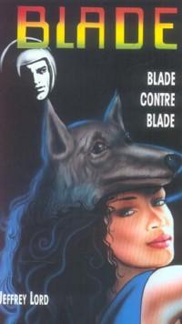 Blade contre Blade