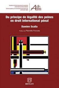 Droit International Penal a l'Epreuve de la Legalite des Peines (le)