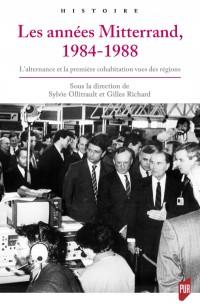 Années Mitterrand, 1984-1988: L'alternance et la première cohabitation vues des régions