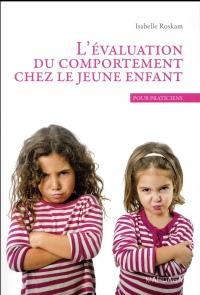 L'évaluation du comportement chez le jeune enfant. Un ouvrage de psychologie pour praticiens