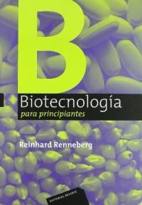 Biotecnologia para principiantes/ Biotechnology for Beginners