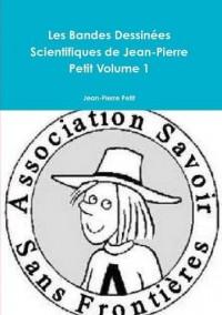 Les Bandes Dessinees Scientifiques De Jean-Pierre Petit Volume 1
