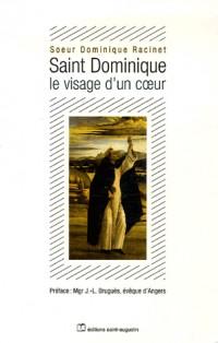 Saint-Dominique : le visage d'un coeur : Un itinéraire d'évangile aujourd'hui