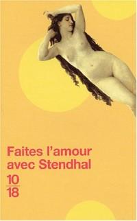 Faites l'amour avec Stendhal