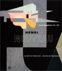 Henri Nouveau / Henrik Neugeboren 1901-1959 : Au-delà de l'abstraction - Jenseits der Abstraktion