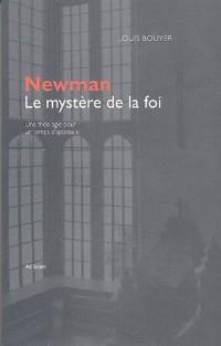 Newman, le mystère de la foi : Une théologie pour un temps d'apostasie