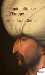 L'Empire Ottoman et l'Europe [Poche]