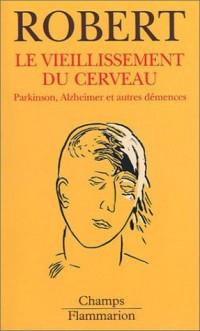 Le Vieillissement du cerveau : Parkinson, Alzheimer et autres démences
