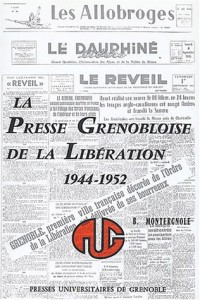La presse grenobloise de la Libération (1944-1952)