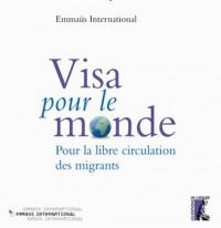Visa pour le monde. Pour la libre circulation des migrants