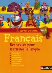 Français CM1 : Des textes pour maîtriser la langue