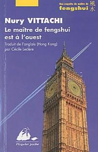 Le maître de Feng Shi est à l'ouest : Une enquête du maître de fengshui