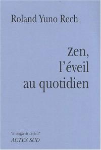 Zen, l'éveil au quotidien