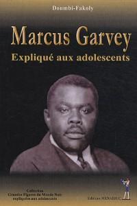 Marcus Garvey expliqué aux adolescents