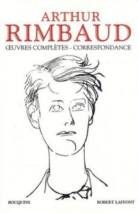 Arthur Rimbaud : Oeuvres complètes - Correspondance