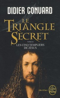Le Triangle Secret, Tome 2 : Les Cinq Templiers de Jésus