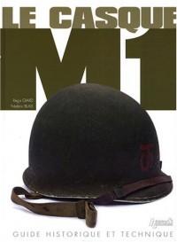 Le casque M1 : Guide historique et technique