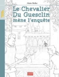 Le chevalier Du Guesclin mène l'enquête