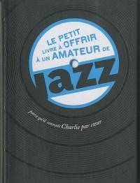 Le petit livre à offrir à un amateur de jazz