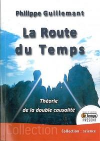La route du temps - theorie de la double causalite