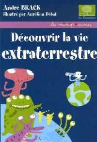 Découvrir la vie extraterrestre