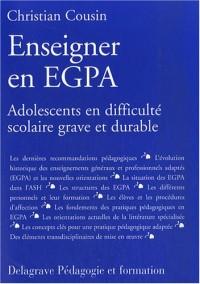 Enseigner en EGPA : Adolescents en difficulté scolaire grave et durable