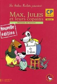 Max, Jules et leurs copains CP Cycle 2 Méthode de lecture : Manuel de l'élève