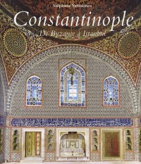 Constantinople : De Byzance à Istanbul