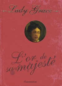 Lady Grace, Tome 7 : L'or de sa majesté