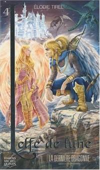 L'elfe de lune, Tome 4 : La dernière dragonne