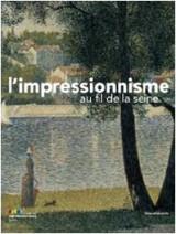 L Impressionnisme au Fil de la Seine (Version Française