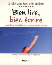 Bien Lire, Bien Ecrire : la Methode Alphabetique et Plurisensorielle Fransya - Coffret Vol. de l'Eleve et Volume du maître