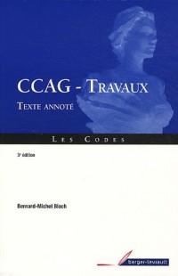 Cahier des clauses administratives générales (CCAG) applicables aux marchés publics de travaux : Texte annoté