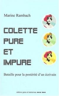 Colette pure et impure : Bataille pour la postérité d'un écrivain