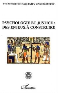 Psychologie et justice : Des enjeux à construire
