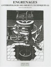 Engrenages - Anthropologie des milieux techniques I