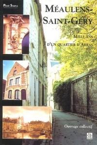 Méaulens-Saint-FGéry : Mille ans d'un quartier d'Arras