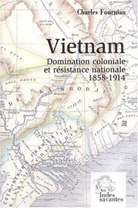 Vietnam. Domination coloniale et résistance nationale (1858-1914)