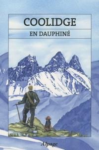 Coolidge en Dauphiné : Récits de courses en Dauphiné (1870-1895)