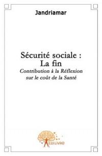 Sécurité sociale : la fin