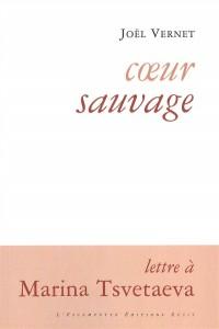 Coeur sauvage : Lettre à Marina Tsvetaeva