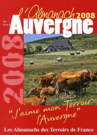 Almanach des Gens d'Auvergne 2008 (l')