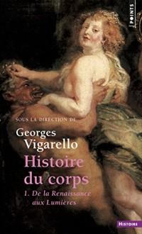 Histoire du corps. De la Renaissance aux Lumières (1)