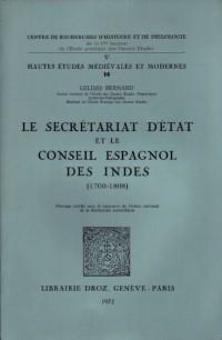 Le Secrétariat d'Etat et le Conseil Espagnol des Indes, 1700-1808