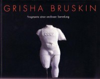 Grisha Bruskin: Fragmente Einer Endlosen Sammlung