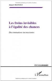 Les freins invisibles a l'egalite des chances : Discriminations inconscientes