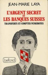 L'argent secret et les banques suisses, transferts et comptes numerotes