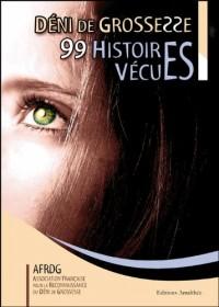 Déni de grossesse : 99 Histoires vécues