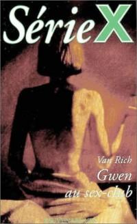 Série X, numéro 104 : Gwen au sex-club