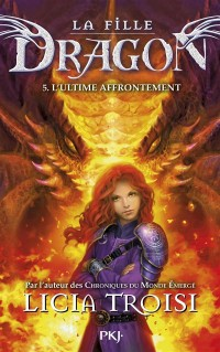 La fille Dragon Tome 5 : L'ultime affrontement